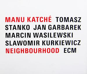 Picture of Manu Katché, Tomasz Stanko, Jan Garbarek, Marcin Wasilewski, Slawomir Kurkiewicz - Neighbourhood