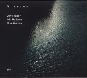 Picture of June Tabor / Iain Ballamy / Huw Warren : Quercus  – Quercus
