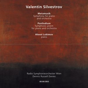 Picture of Alexei Lubimov, Dennis Russell Davies, Radio Symphonieorchester Wien - Valentin Silvestrov: Metamusik / Postludium