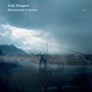 Picture of Andy Sheppard - Movements in Colour