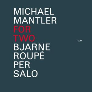 Picture of Bjarne Roupé, Per Salo - Michael Mantler: For Two