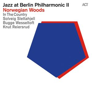 Picture of ACT Family - Special Projects - Jazz at Berlin Philharmonic II: Norwegian Woods