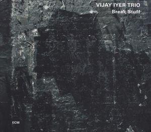 Picture of  Vijay Iyer Trio – Break Stuff