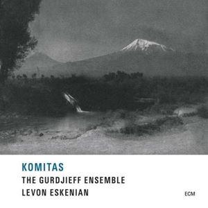 Picture of  The Gurdjieff Ensemble, Levon Eskenian – Komitas