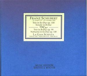 Picture of  Franz Schubert - La Gaia Scienza – Trio In Es-Dur Op. 100 / Sonate In B-Dur / Trio In B-Dur Op. 99 / Notturno In Es-Dur Op. 148