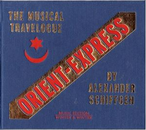 Picture of  Alexander Schiffgen – The Musical Travelogue Orient Express By Alexander Schiffgen