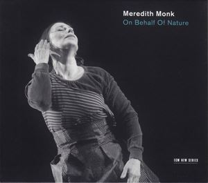 Picture of Meredith Monk – On Behalf Of Nature
