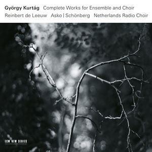 Picture of György Kurtág, Reinbert de Leeuw, Asko   Schönberg, Netherlands Radio Choir – Complete Works For Ensemble And Choir