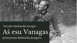 """Picture of A. Anušausko knygos """"Aš esu Vanagas"""" pristatymas"""