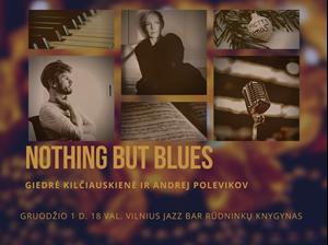 Picture of Nothing But Blues | Giedrė Kilčiauskienė & Andrej Polevikov - gruodžio 1 d.!