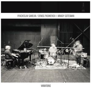 Picture of Vyacheslav Ganelin, Deniss Pashkevich, Arkady Gotesman ‎– Variations