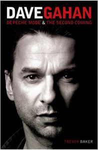 Изображение Trevor Baker Dave Gahan: Depeche Mode & The Second Coming