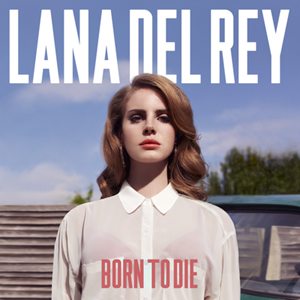 Изображение Lana Del Rey ‎– Born To Die