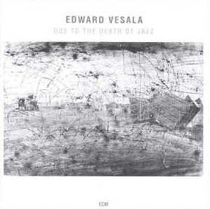 Picture of Edward Vesala ‎– Ode To The Death Of Jazz