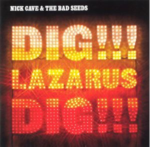 Изображение Nick Cave & The Bad Seeds ‎– Dig, Lazarus, Dig!!!