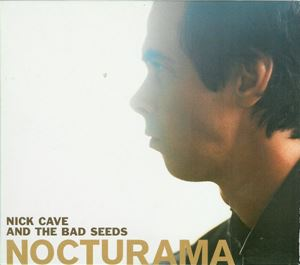 Изображение Nick Cave And The Bad Seeds ‎– Nocturama