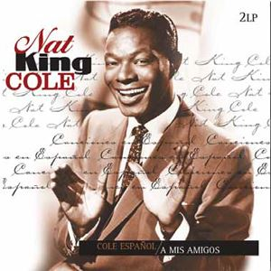 Изображение Nat King Cole – Cole Español / A Mis Amigos