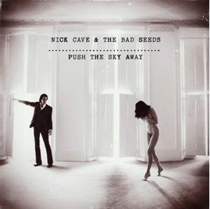 Изображение Nick Cave & The Bad Seeds ‎– Push the Sky Away