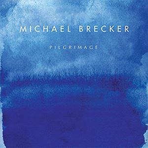 Picture of Michael Brecker – Pilgrimage