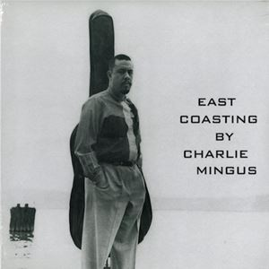 Picture of Charles Mingus – East Coasting By Charlie Mingus
