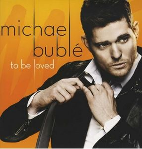 Изображение Michael Bublé ‎– To Be Loved