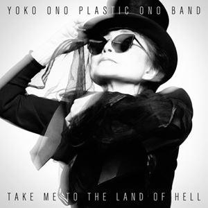 Изображение Yoko Ono Plastic Ono Band – Take Me To The Land Of Hell