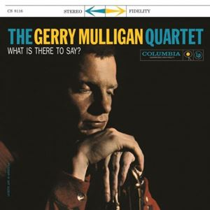 Изображение Gerry Mulligan Quartet ‎– What Is There To Say?