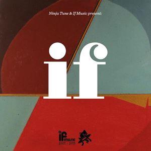 Изображение  Ninja Tune & If Music Present: If (If Music Is 10)