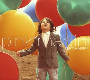 Изображение  Pink Martini ‎– Get Happy