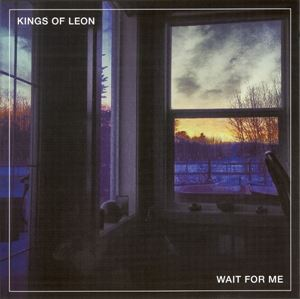 Изображение     Kings Of Leon ‎– Wait For Me