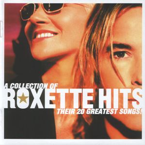 Изображение Roxette – Hits - A Collection Of Their 20 Greatest Songs!