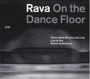 Изображение  Enrico Rava And The Parco Della Musica Jazz Lab ‎– Rava On The Dance Floor