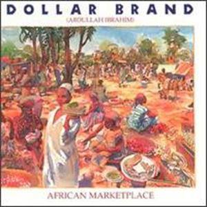 Изображение Dollar Brand / Abdullah Ibrahim – African Marketplace
