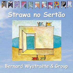 Picture of Bernard Wystraëte Group - Strawa no Sertão