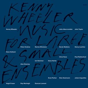 Picture of Kenny Wheeler - Music For Large & Small Ensemble