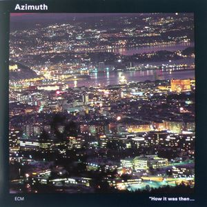 Picture of Azimuth - How It Was Then ...