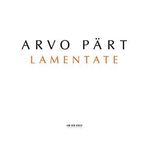 Picture of Alexei Lubimov, The Hilliard Ensemble, Andrey Boreyko, SWR Stuttgart Radio Symphony Orchestra - Arvo Pärt: Lamentate