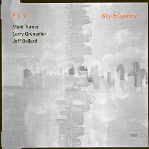 Picture of Fly - Mark Turner, Larry Grenadier, Jeff Ballard - Sky & Country