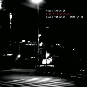 Изображение Arild Andersen, Paolo Vinaccia, Tommy Smith - Live At Belleville