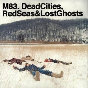Изображение  M83. ‎– Dead Cities, Red Seas & Lost Ghosts