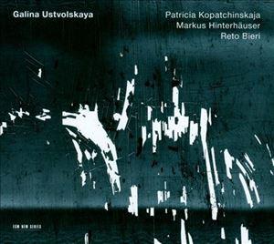 Picture of  Reto Bieri / Markus Hinterhäuser / Patricia Kopatchinskaja - Galina Ustvolskaja