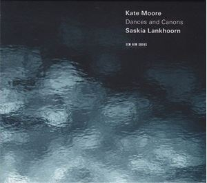 Picture of  Kate Moore - Saskia Lankhoorn – Dances And Canons