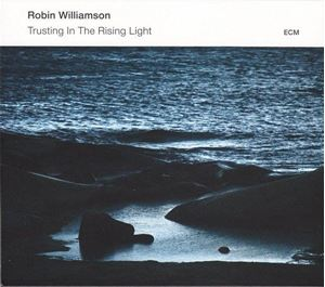 Picture of  Robin Williamson – Trusting In The Rising Light
