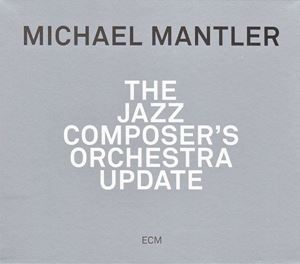 Picture of  Michael Mantler – The Jazz Composer's Orchestra Update