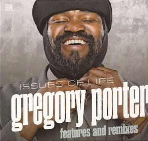 Изображение Gregory Porter ‎– Issues Of Life - Features And Remixes