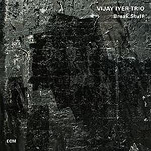 Picture of Vijay Iyer Trio - Break Stuff