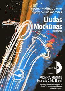 Picture of Solinis L. Mockūno koncertas, skirtas Tarptautinei džiazo dienai – jau balandžio 28 d.!