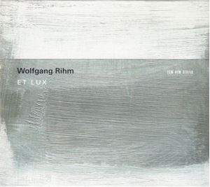 Picture of  Wolfgang Rihm – Et Lux