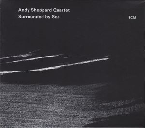 Picture of  Andy Sheppard Quartet ‎– Surrounded By Sea
