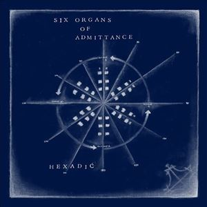 Изображение  Six Organs Of Admittance ‎– Hexadic